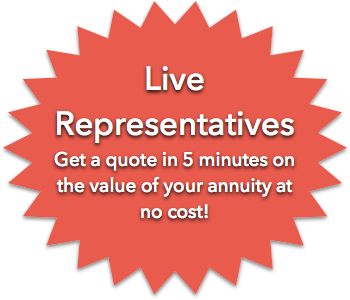 Live Representatives. Get a quote in 5 minutes on the value of your annuity at no cost!